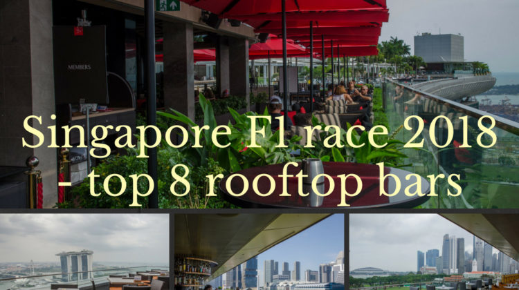 Singapore F1 race 2018 top 8 rooftop bars