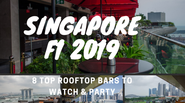 Singapore F1 race 2019 top 8 rooftop bars